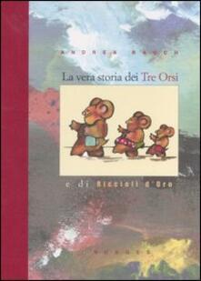 La vera storia dei tre orsi e di Riccioli d'oro - Andrea Rauch - copertina