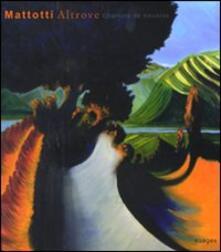 Altrove. Chemins de traverse. Ediz. italiana e francese - Lorenzo Mattotti - copertina