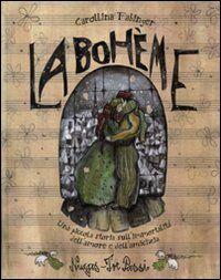 La Bohème. Una piccola storia sull'immortalità dell'amore e dell'amicizia