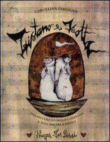 Tristano e Isotta. Una piccola storia sul destino e sull'amore eterno - Carollina Fabinger - copertina