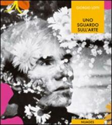 Uno sguardo sull'arte. Catalogo della mostra (Gavirate, 25 giugno-27 settembre 2009) - Giorgio Lotti - copertina