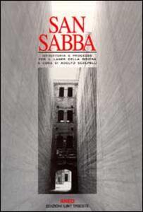 San Sabba. Istruttoria e processo per il lager della risiera