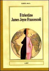 Il triestino James Joyce Francescoli