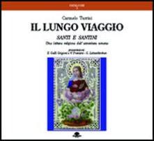 Il lungo viaggio. Santi e santini. Una lettura religiosa dell'avventura umana - Carmelo Turrisi - copertina