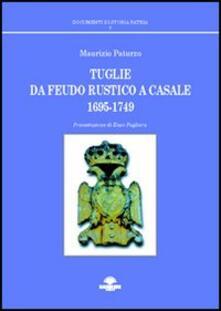 Tuglie da feudo rustico a casale (1695-1749) - Maurizio Paturzo - copertina