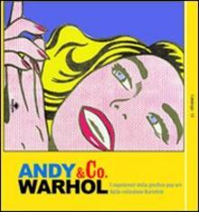 Andy Warhol & co. I capolavori della grafica pop art dalla collezione Kornfeld - Cesare Biasini Selvaggi,Loretta Eller,Nicoletta Di Benedetto - copertina