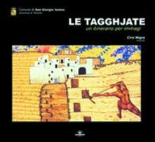 Le tagghjate. Un itinerario per immagini - Ciro Nigro - copertina