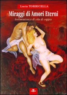 Miraggi di amori eterni - Lucia Torricella - copertina