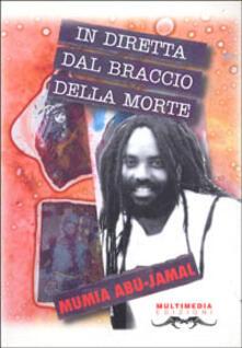 In diretta dal braccio della morte - Mumia Abu-Jamal - copertina
