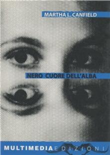 Nero cuore dell'alba - Martha Luana Canfield - copertina