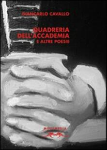 Quadreria dell'accademia e altre poesie - Giancarlo Cavallo - copertina