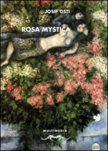 Rosa mystica (tra gigli bianchi e neri)