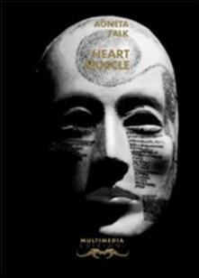 Heart muscle-Cuore muscolo - Agneta Falk - copertina
