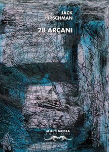 28 Arcani. Ediz. bilingue - Jack Hirschman - copertina