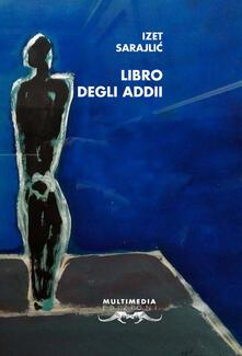 Libro degli addii - Izet Sarajlic - copertina