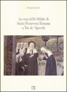Secchiarapita.it La casa delle Oblate di Santa Francesca Romana a Tor de' Specchi Image