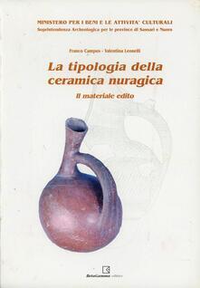 La tipologia della ceramica nuragica. Il materiale edito - Franco Campus,Valentina Leonelli - copertina