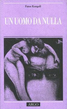 Un uomo da nulla - Fatos Kongoli - copertina