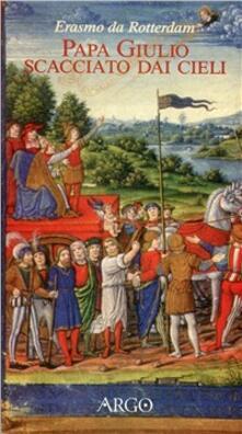 Papa Giulio scacciato dai cieli - Erasmo da Rotterdam - copertina