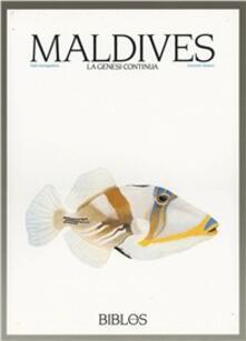 Maldives. La genesi continua - Fabio Santagiuliana,Giancarlo Alesiani - copertina
