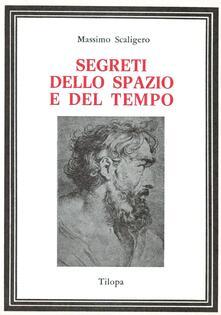 Segreti dello spazio e del tempo - Massimo Scaligero - copertina