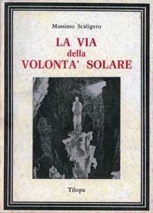 La via della volontà solare - Massimo Scaligero - copertina