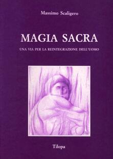Magia sacra. Una via per la reintegrazione dell'uomo - Massimo Scaligero - copertina