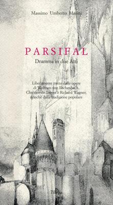 Parsival. Dramma in due atti - Massimo U. Marini - copertina