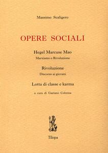 Opere sociali. Hegel Marcuse Mao. Rivoluzione. Lotta di classe e karma