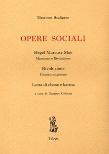 Opere sociali. Hegel Marcuse Mao. Rivoluzione. Lotta di classe e karma - Massimo Scaligero - copertina