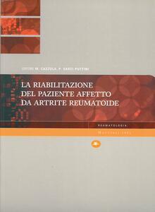 La riabilitazione del paziente affetto da artrite reumatoide - Marco Cazzola,Piercarlo Sarzi Puttini - copertina