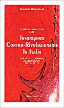 Guida introduttiva alle insorgenze contro-rivoluzionarie in Italia durante il dominio napoleonico (1796-1815) - Francesco Mario Agnoli - copertina