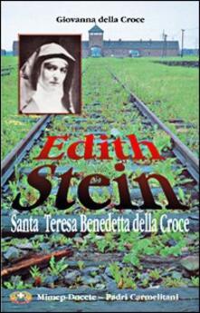 Edith Stein. Santa Teresa Benedetta della Croce - Giovanna della Croce - copertina
