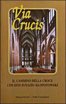 Via crucis. Il cammino della croce con don Ignazio Iltopolowski - copertina