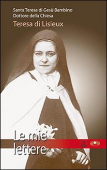 Le mie lettere - Teresa di Lisieux (santa) - copertina