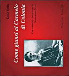 Come giunsi al carmelo di Colonia - Edith Stein - copertina