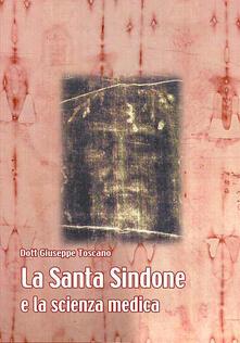 La sacra Sindone e la scienza medica - Giuseppe Toscano - copertina