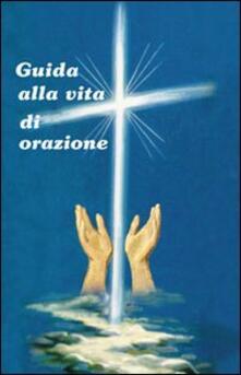 Guida alla vita di orazione - Massimo Astrua - copertina