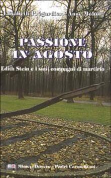 Rallydeicolliscaligeri.it Passione in agosto. Edith Stein e i suoi compagni di martirio Image