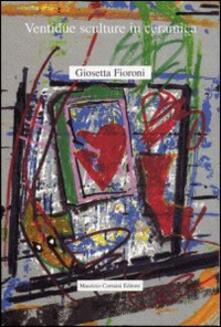 Ventidue sculture in ceramica di Giosetta Fioroni - copertina