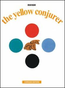 The yellow conjurer. Ediz. illustrata - Bruno Munari - copertina