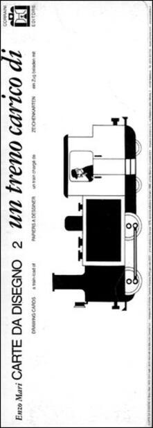 Un treno carico di... Carte da disegno - Enzo Mari - copertina