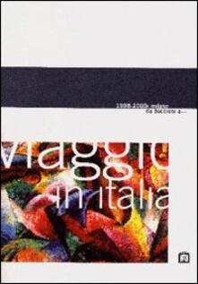 Viaggio in Italia 1998-2000. Milano: da Boccioni a... Catalogo della mostra (Mantova, Casa del Mantegna). Ediz. multilingue - copertina