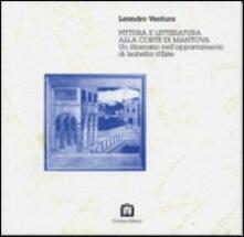 Pittura e letteratura alla corte di Mantova - Leandro Ventura - copertina
