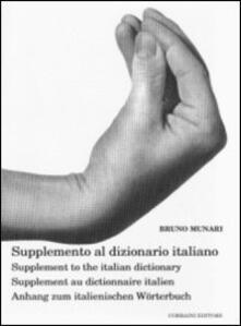 Lpgcsostenible.es Supplemento al dizionario italiano-Supplement to the italian dictionary-Supplement au dictionnaire italien-Anhang zum italienischen Wörterbuch. Ediz. multilingue Image