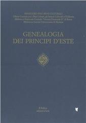 Genealogia dei principi d'Este. Ediz. in facsimile