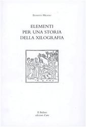 Elementi per una storia della xilografia. Percorso storico-artistico sulla tecnica grafica dal 1400 al 2000