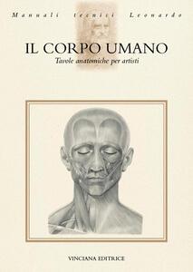 Il corpo umano. Tavole anatomiche per artisti