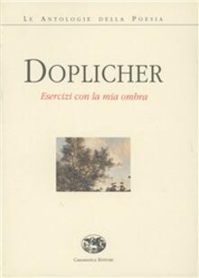 Esercizi con la mia ombra - Fabio Doplicher - copertina