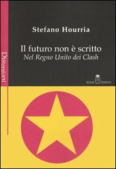 Il futuro non e scritto. Nel Regno Unito dei Clash